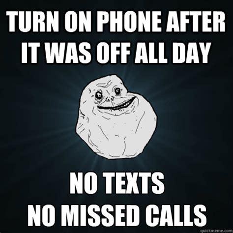 Turn On Memes - turn off phone memes