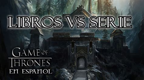 diferencias entre los libros y la serie game of thrones en espa 241 ol youtube