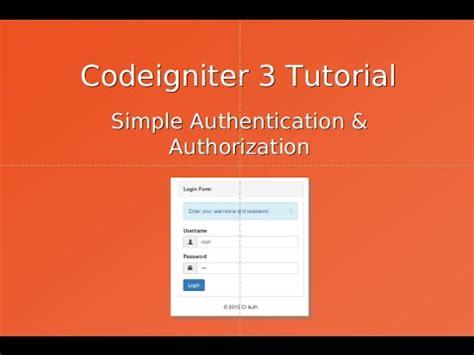 tutorial codeigniter 3 lengkap codeigniter 3 tutorial authentication authorization