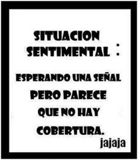 imagenes de situacion sentimental estado sentimental on pinterest frases amor and tes