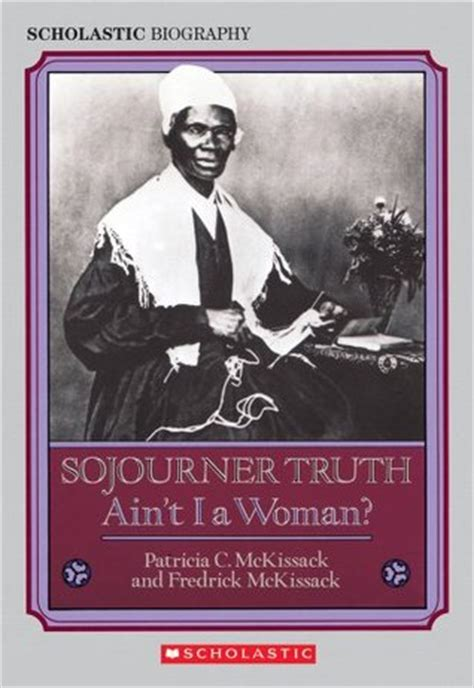 a picture book of sojourner sojourner ain t i a by c mckissack