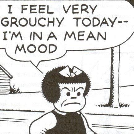feeling grouchy today