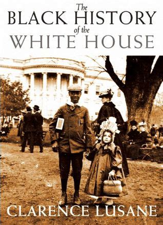 how to read a history book the history of history books the black history of the white house by clarence lusane