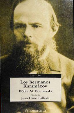libro los hermanos karamazov los hermanos karamazov dostoievskii fiodor m fi 243 dor dostoyevski sinopsis del libro