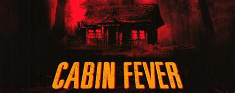 Cabin Fever Ending by Ifc Midnight Secure The Rights To The Remake Of Cabin