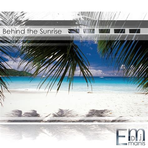 dj manis behind the sunrise dj manis mp3 buy full tracklist