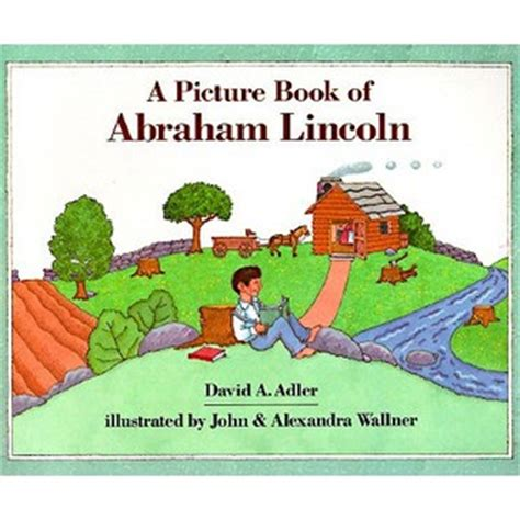 biography of abraham lincoln for third graders a picture book of abraham lincoln by david a adler