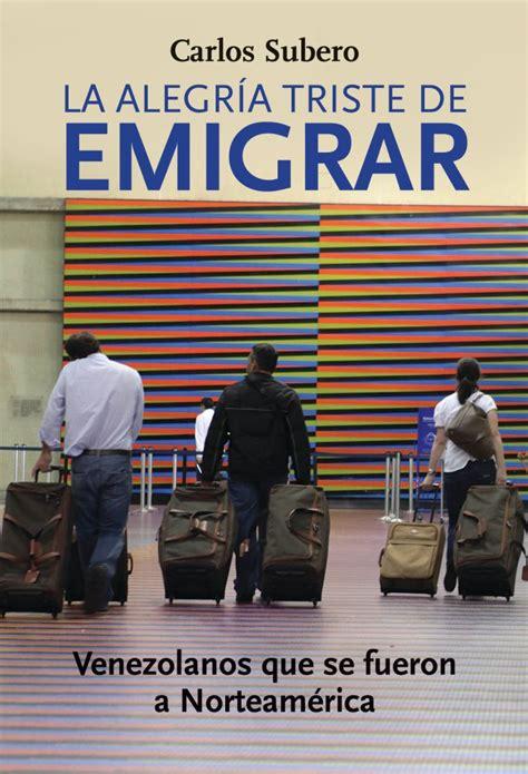 imagenes venezuela triste sale al mercado primer libro sobre la emigraci 243 n
