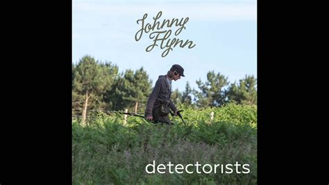 theme music detectorists johnny flynn detectorists original soundtrack from the