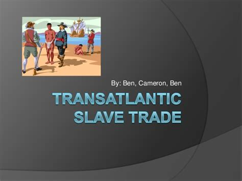 the atlantic slave trade chapter 20 section 3 20 3 atlantic slave trade