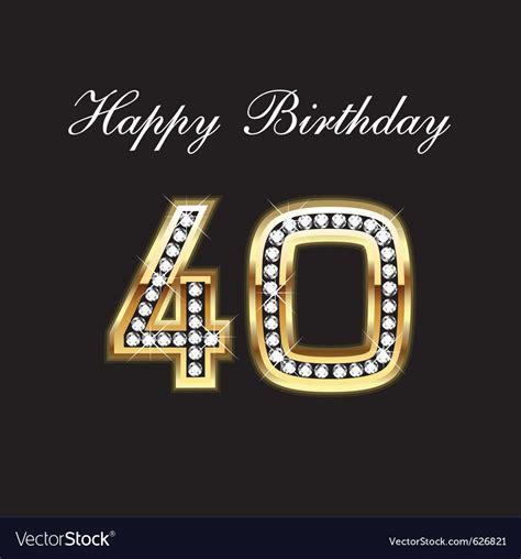 happy 40th birthday images 40th happy birthday royalty free vector image vectorstock