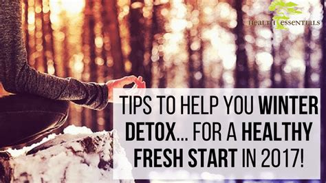 Detox To A New You by New Year New You Winter Detox Tips Health Essentials