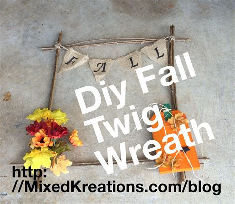 diy twig wreath diy fall twig wreath mixed kreations