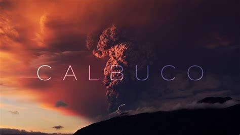 calbuco 4k uhd volcanic eruption doovi