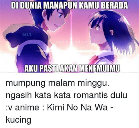 kata kata romantis di film eiffel i in love 25 best memes about anime anime memes