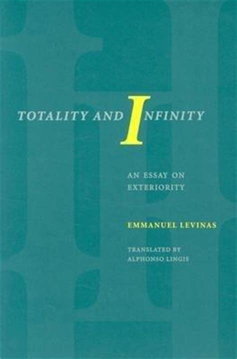 Totality And Infinity An Essay On Exteriority By Emmanuel