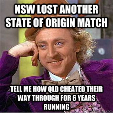Queensland Memes - nsw lost another state of origin match tell me how qld