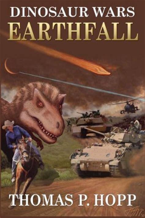 earthfall book 3 earthfall dinosaur wars 1 by p hopp reviews