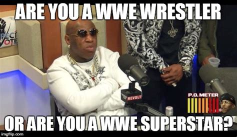 Superstar Meme - wwe wrestler or superstar by birdman imgflip