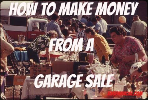 How To Make Money Out Of Your Garage by Garage Sales Clean Out Your Junk And Make Some Money