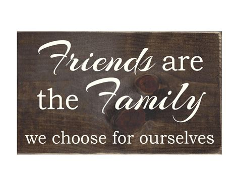 for the family friends are the family we choose for ourselves rustic wood