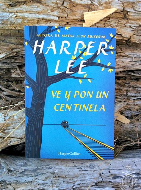ve y pon un 0718076346 from isi 187 archivo del blog 187 ve y pon un centinela de harper lee