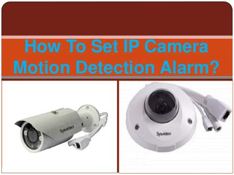 ip motion detection how to set ip motion detection alarm