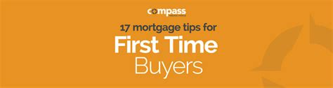 first time buyer house loan 17 mortgage tips for first time buyers compass personal finance