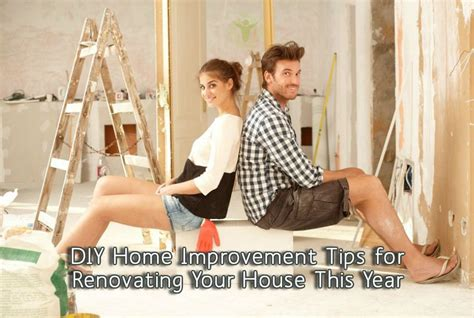 tips for renovating a house diy home improvement tips for renovating your house this year