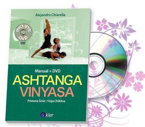 libro ashtanga yoga the dvd y manual de la 1ra serie ashtanga vinyasa ashtanga baires