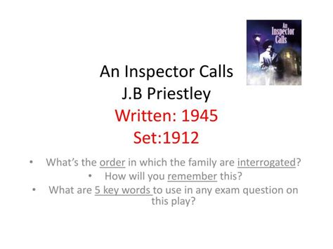 S Day Jb Priestley Question And Answers Ppt An Inspector Calls J B Priestley Written 1945 Set