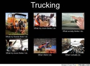 Trucker Meme - meme what think i do truck drivers