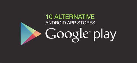 alternative app android 9 app store alternatives play alternatives