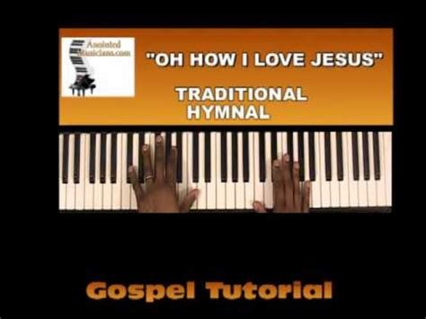 piano tutorial jesus is love how to play quot oh how i love jesus on piano youtube
