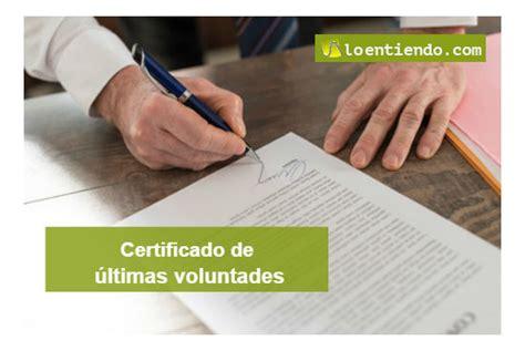 certificado de ultimas voluntades certificado de 250 ltimas voluntades tr 225 mites 2018 loentiendo