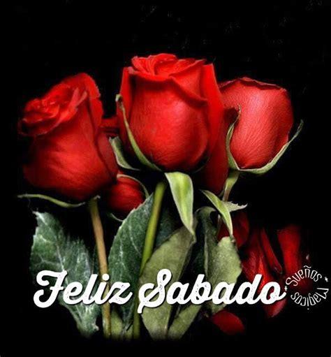 imagenes de feliz sabado con rosas rojas 72 im 225 genes etiquetadas con feliz s 225 bado im 225 genes cool
