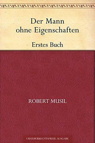 Der Mann Ohne Eigenschaften Erstes Buch By Robert Musil