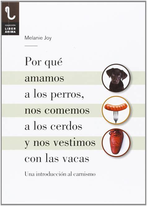 best download joy por que amamos a los perros nos comemos a los cerdos y nos vestimos
