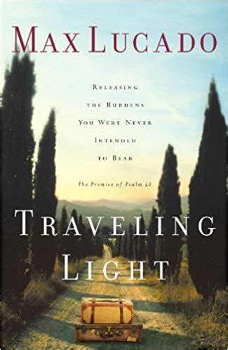 Traveling Light traveling light max lucado practical family
