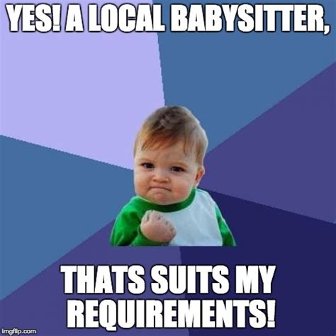 Babysitter Meme - success kid meme imgflip