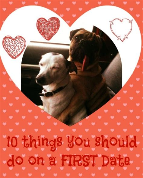 10 Things To Do On A Date by 10 Things You Should Do On A Date Especially If You