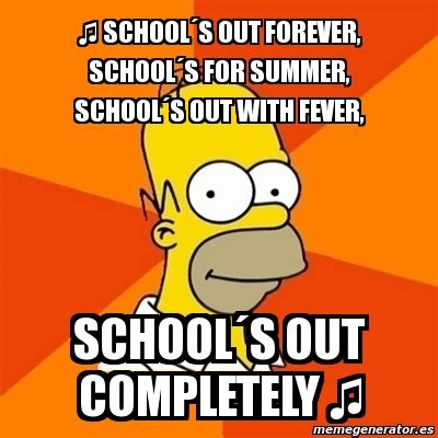 Schools Out Meme - meme homer school 180 s out forever school 180 s for summer