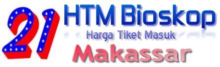 film bioskop terbaru xxi makassar harga tiket masuk bioskop makassar alsotube com