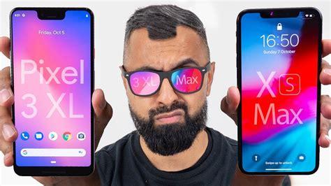 pixel 3 xl vs iphone xs max