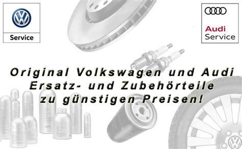 Audi Originalteile Bestellen by Original Vw Ersatzteile Original Audi Ersatzteile Www Vw