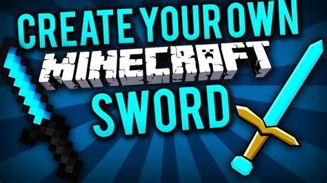 Tutorial Design Your Own Minecraft Sword | tutorial design your own minecraft sword 100 free