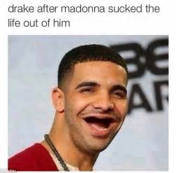 Funny Drake Memes - madonna suffers backlash for coachella kiss with drake as