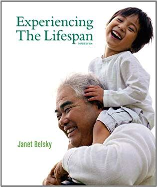 Experiencing The Lifespan experiencing the lifespan by janet belsky reviews