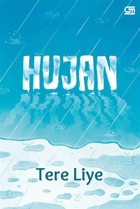 Harga Buku Novel Tentang Cinta Dan Persahabatan by Story Time Novel Time Quot Hujan Tere Liye Quot