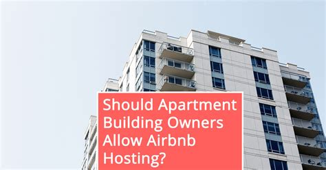 Apartment Ownership Apartment Building Owners Should I Allow Airbnb Hosting
